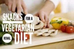 Snacks for Vegetarian Renal Diets