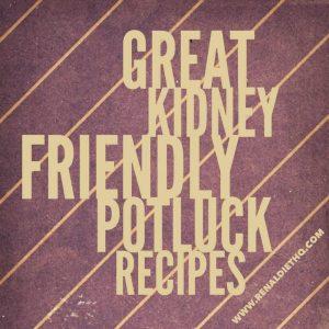 Great Kidney Friendly Potluck Recipes