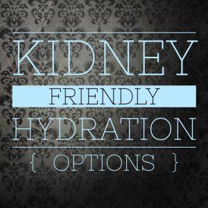 kidney failure hydration options