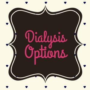 dialysis options