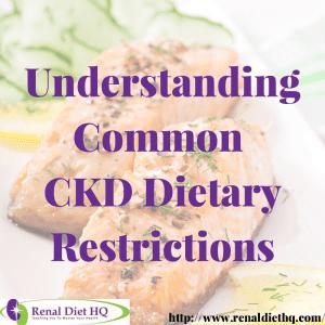 Understanding Common CKD Dietary Restrictions